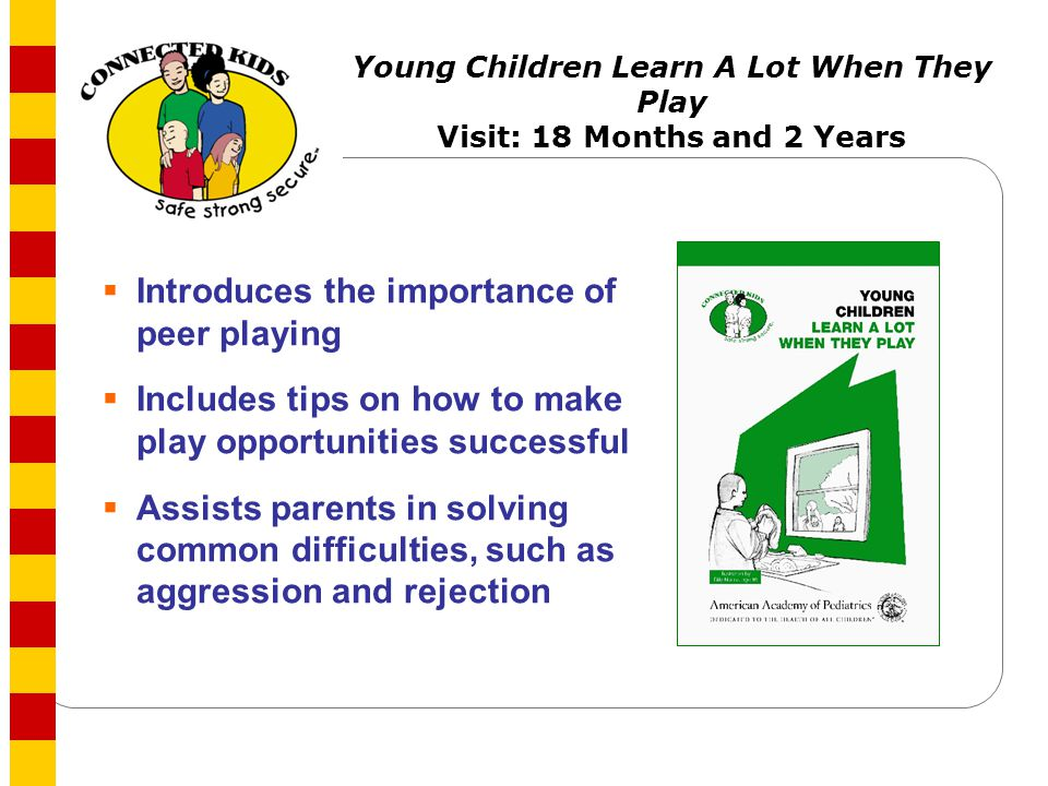 Young Children Learn A Lot When They Play Visit: 18 Months and 2 Years