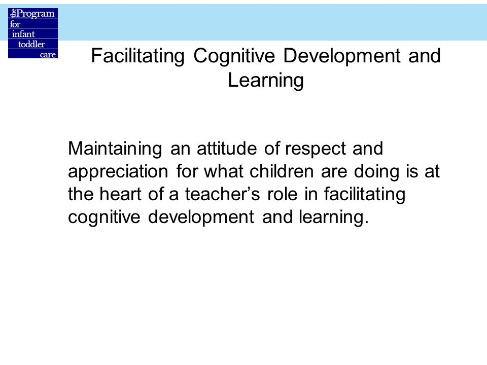 Facilitating Cognitive Development and Learning