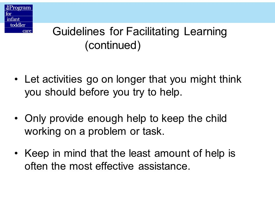 Guidelines for Facilitating Learning (continued)