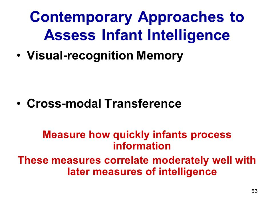 Contemporary Approaches to Assess Infant Intelligence