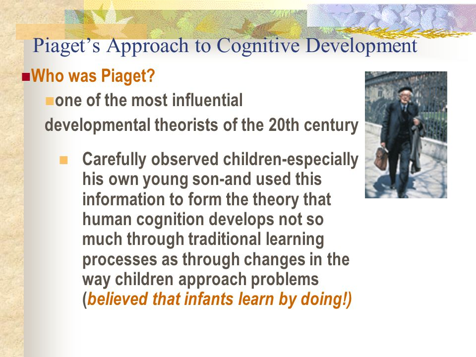 Piaget's Approach to Cognitive Development