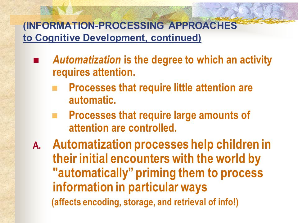 Automatization is the degree to which an activity requires attention.