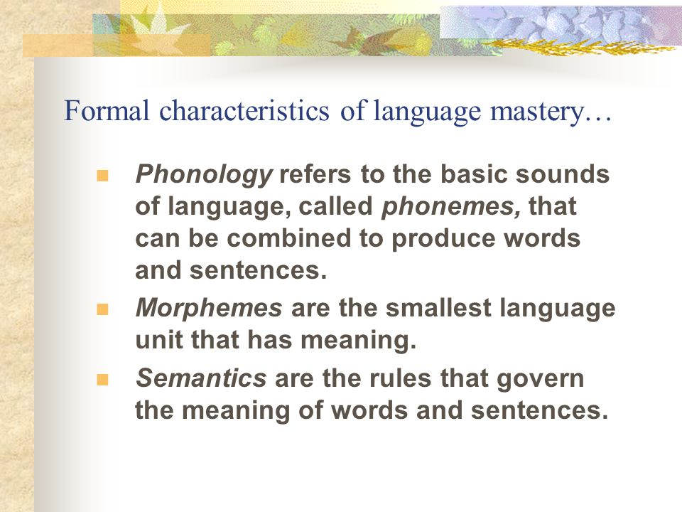 Formal characteristics of language mastery…