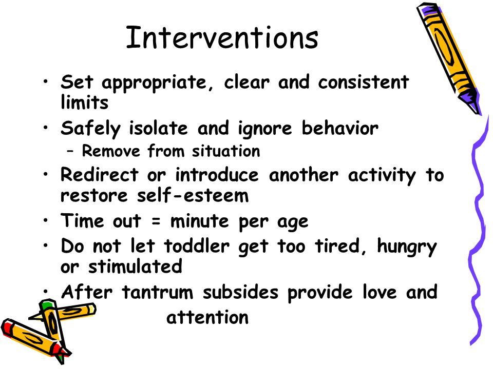 Interventions Set appropriate, clear and consistent limits