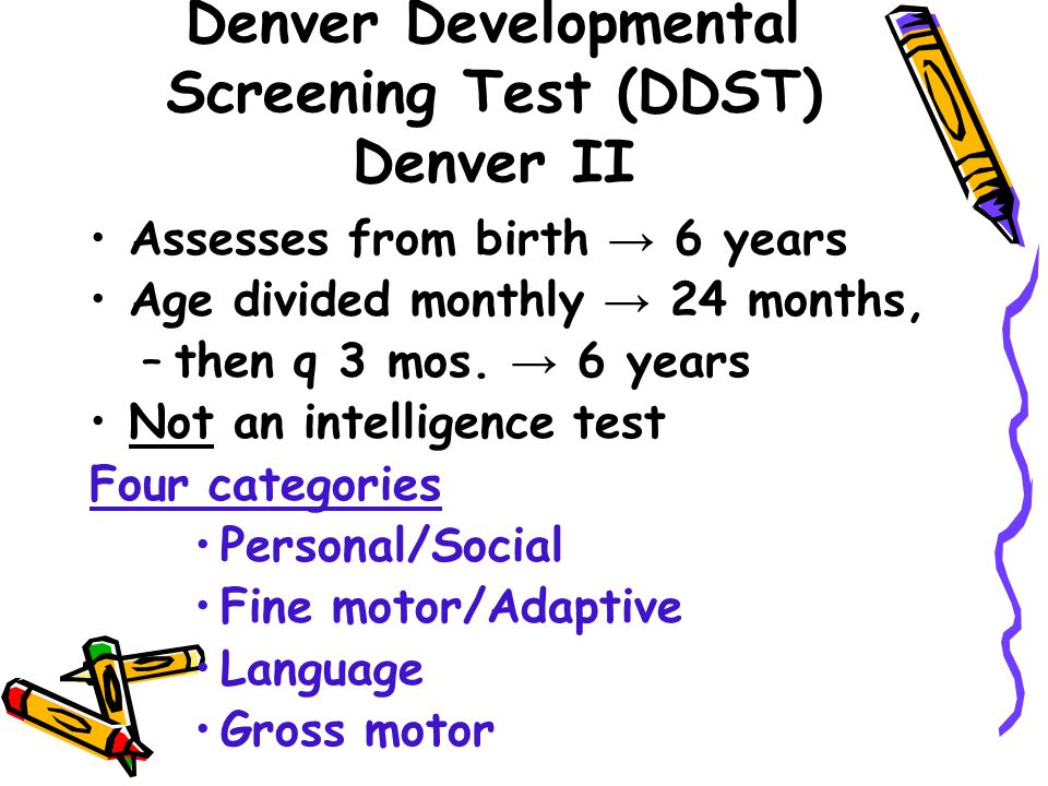 information on the denver developmental screening test Developmental screening test (denver ii - overview) 1 historical background • denver ii (1992) previously the denver developmental screening test, ddst (1967) • used by health providers to identify developmental problems in young children.