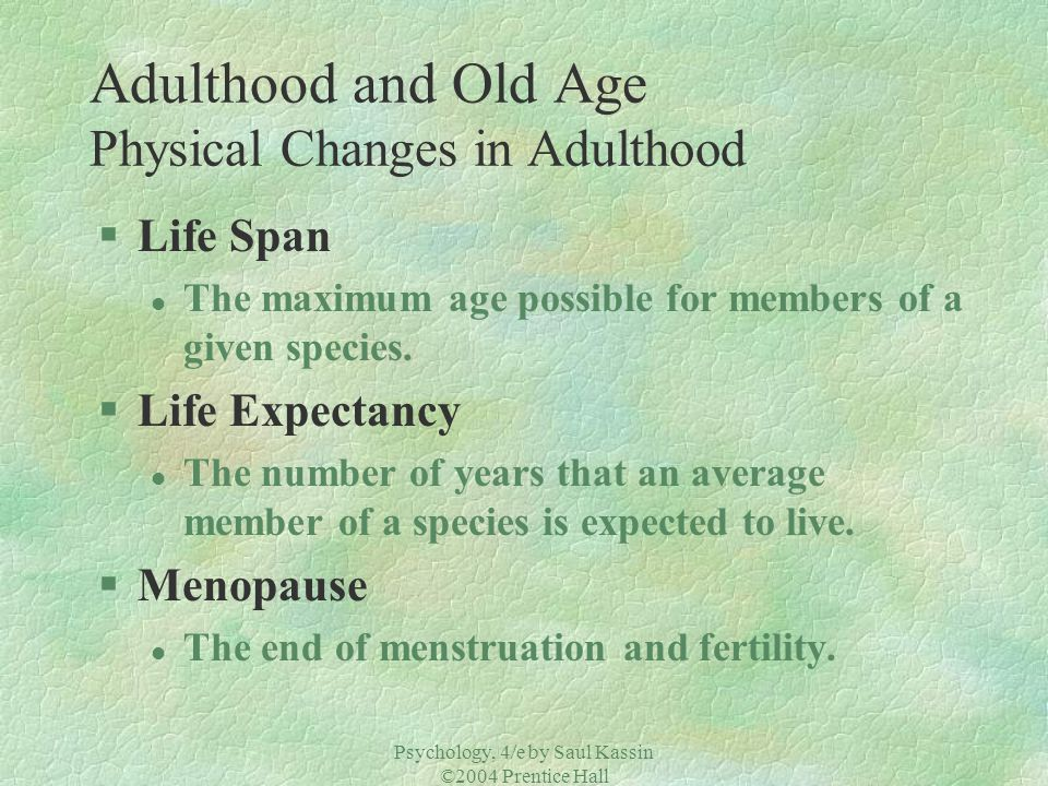 Adulthood and Old Age Physical Changes in Adulthood