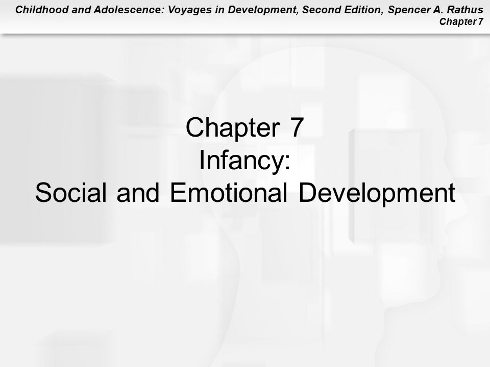 Chapter 7 Infancy: Social and Emotional Development