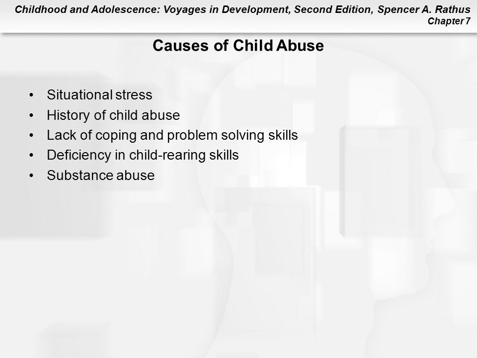 Causes of Child Abuse Situational stress History of child abuse