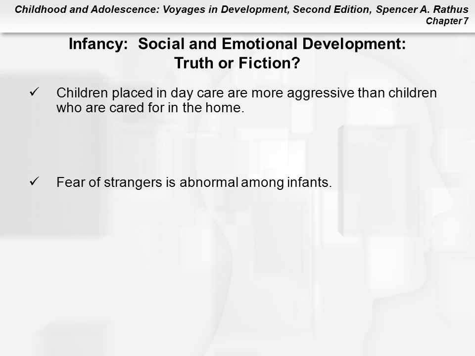 Infancy: Social and Emotional Development: Truth or Fiction