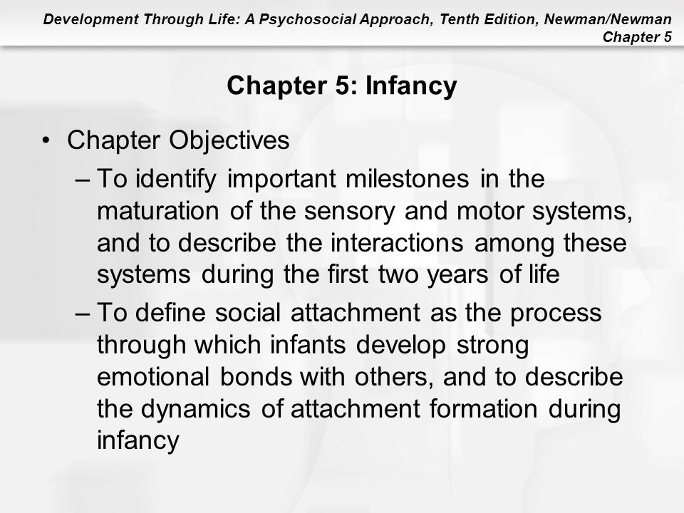 Chapter 5: Infancy Chapter Objectives.