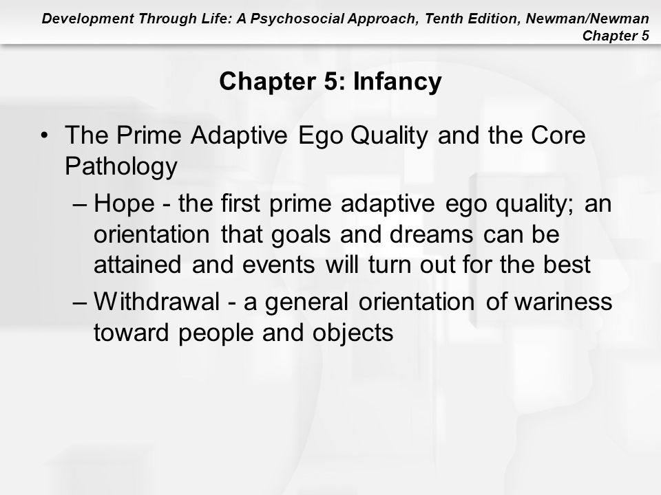 Chapter 5: Infancy The Prime Adaptive Ego Quality and the Core Pathology.
