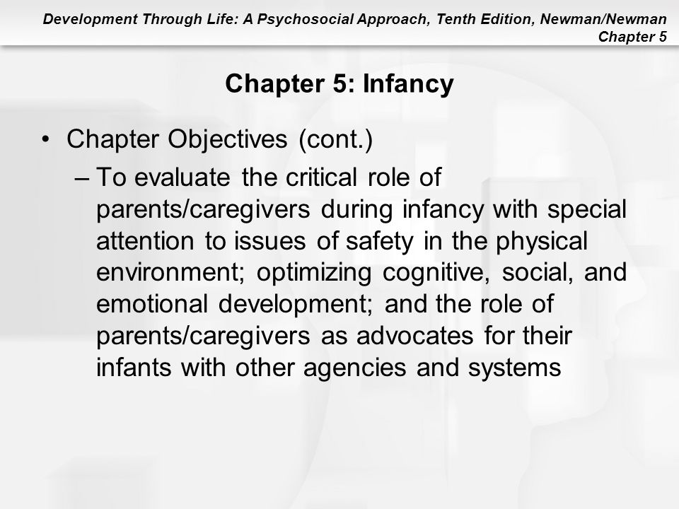 Chapter 5: Infancy Chapter Objectives (cont.)