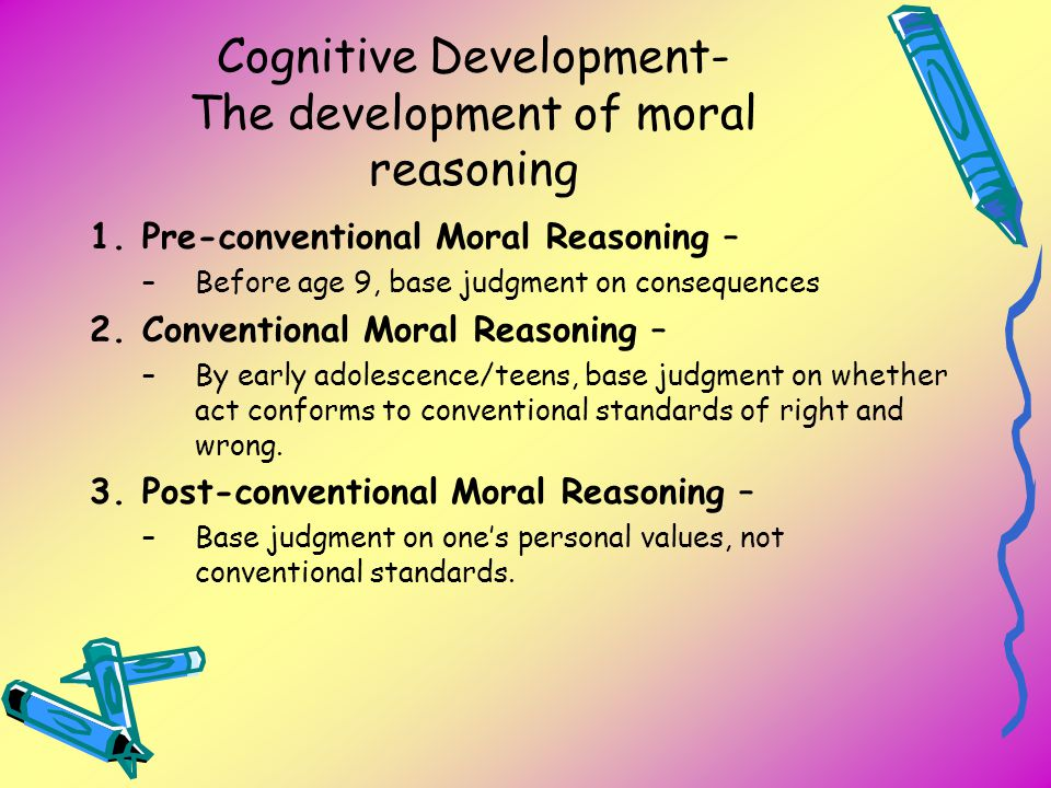 Cognitive Development- The development of moral reasoning