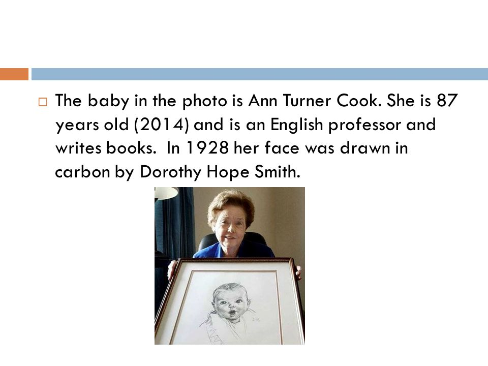 The baby in the photo is Ann Turner Cook