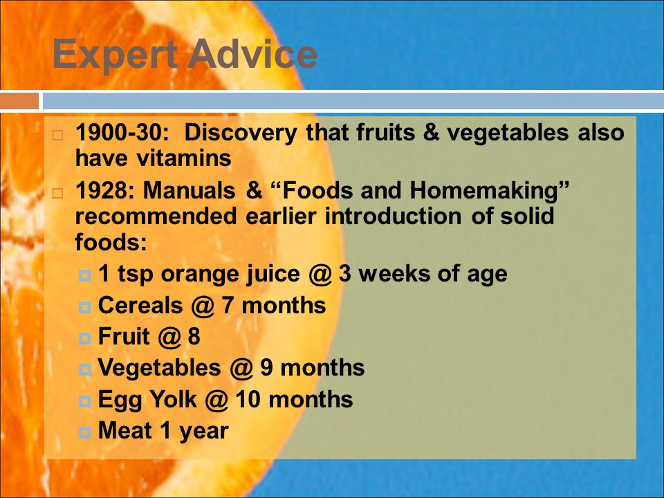 Expert Advice 1900-30: Discovery that fruits & vegetables also have vitamins.