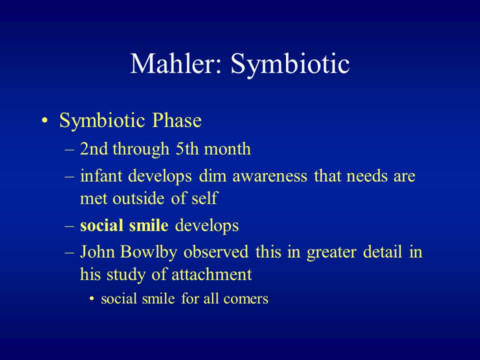 Mahler: Symbiotic Symbiotic Phase 2nd through 5th month