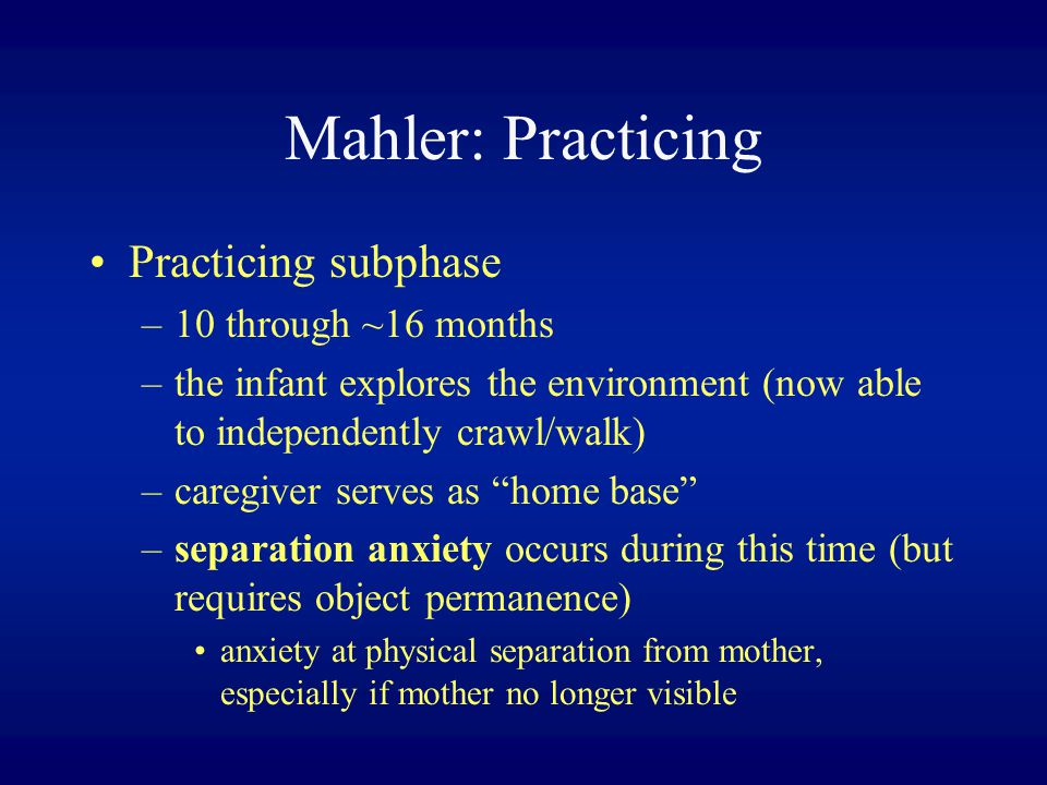 Mahler: Practicing Practicing subphase 10 through ~16 months
