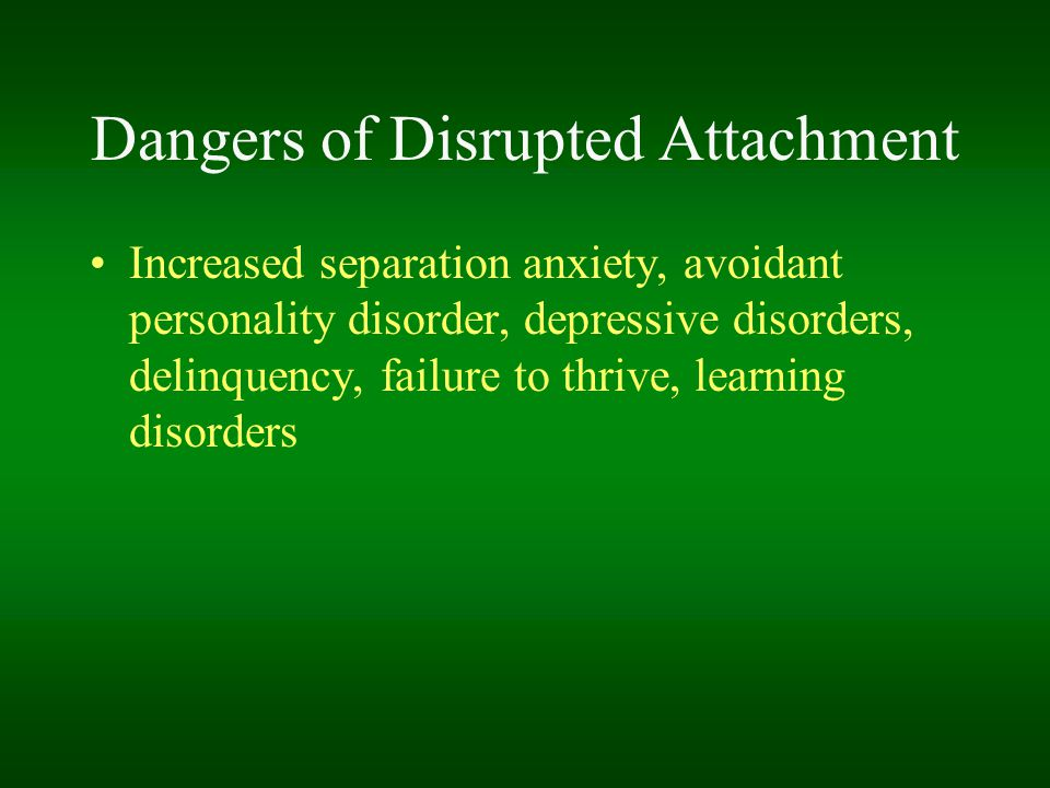 Dangers of Disrupted Attachment