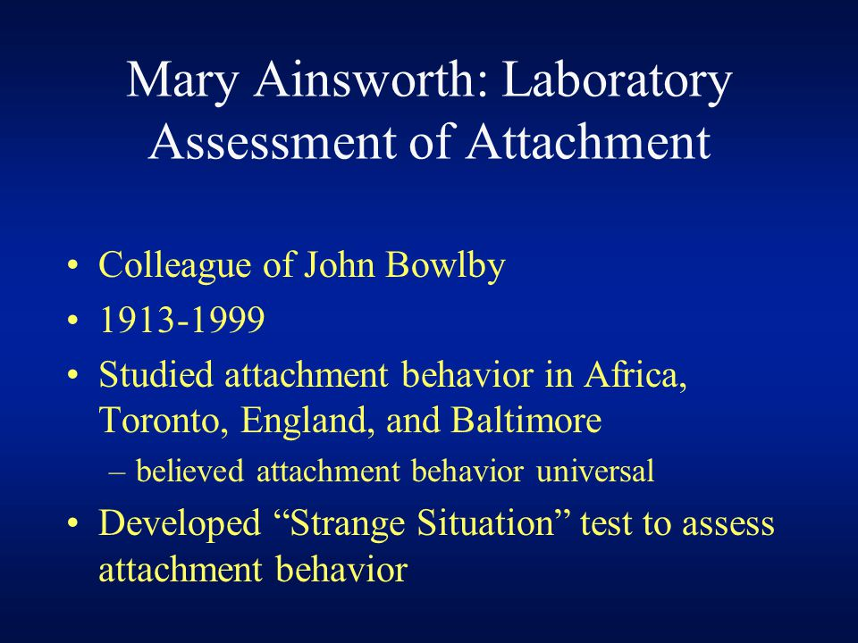 Mary Ainsworth: Laboratory Assessment of Attachment