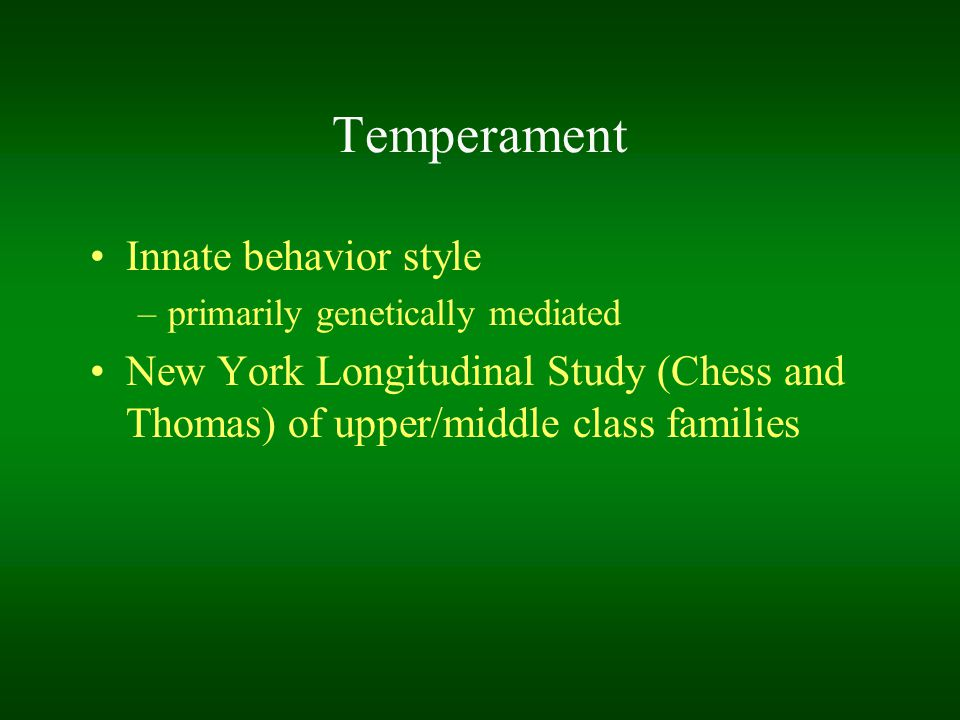Temperament Innate behavior style