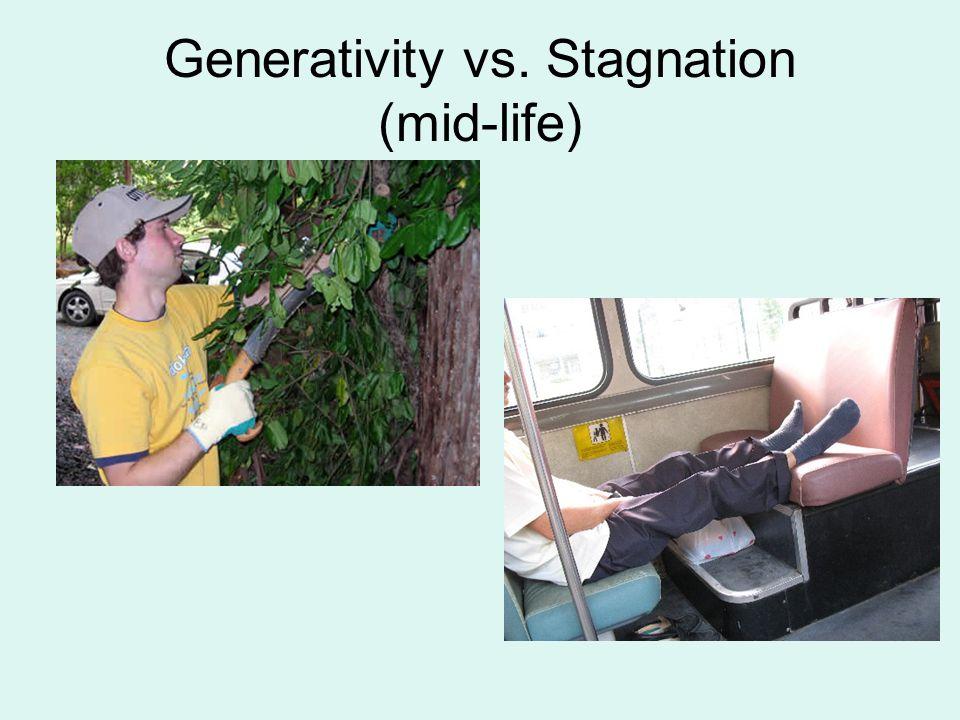 Generativity vs. Stagnation (mid-life)