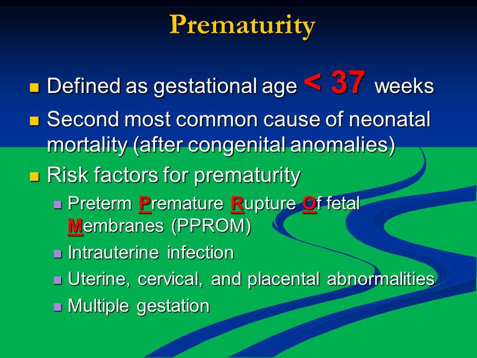 Prematurity Defined as gestational age < 37 weeks