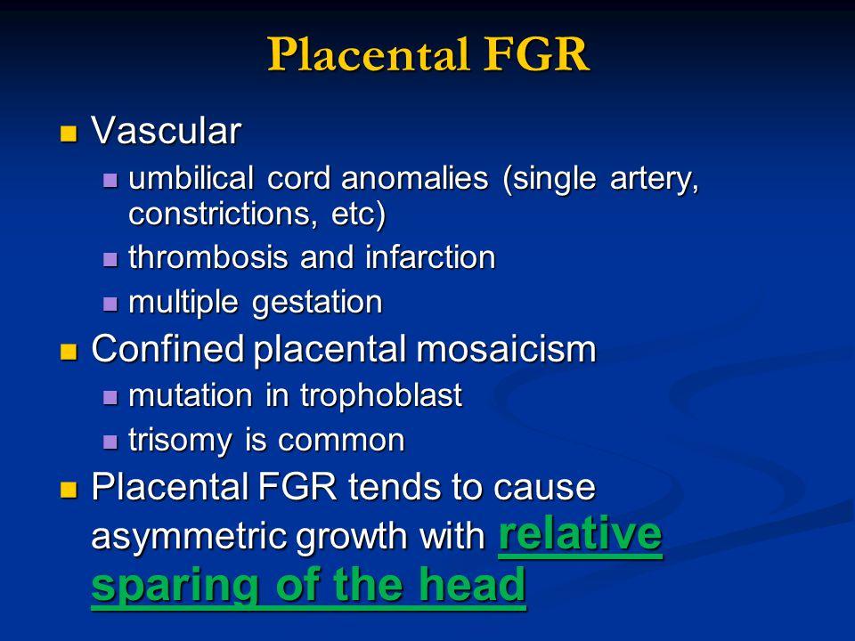 Placental FGR Vascular Confined placental mosaicism
