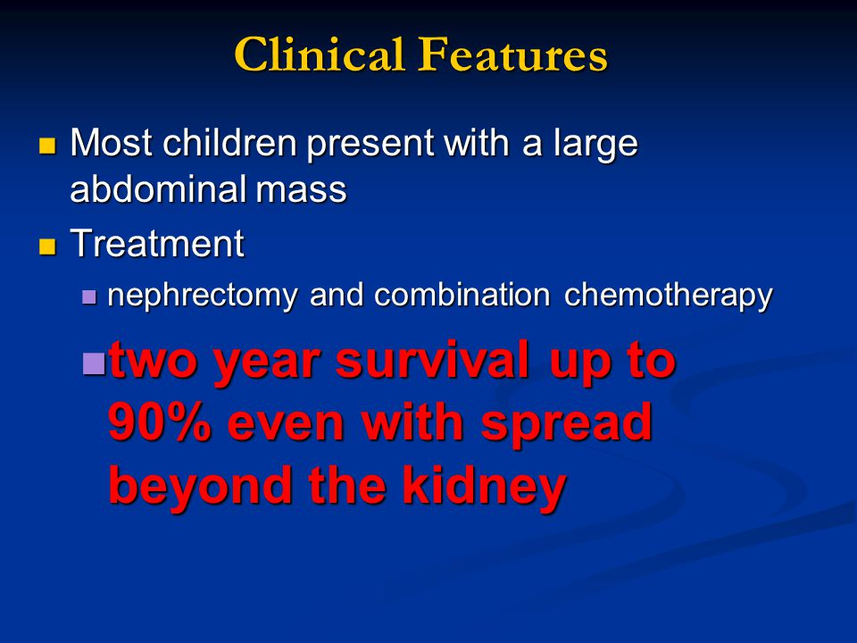 two year survival up to 90% even with spread beyond the kidney