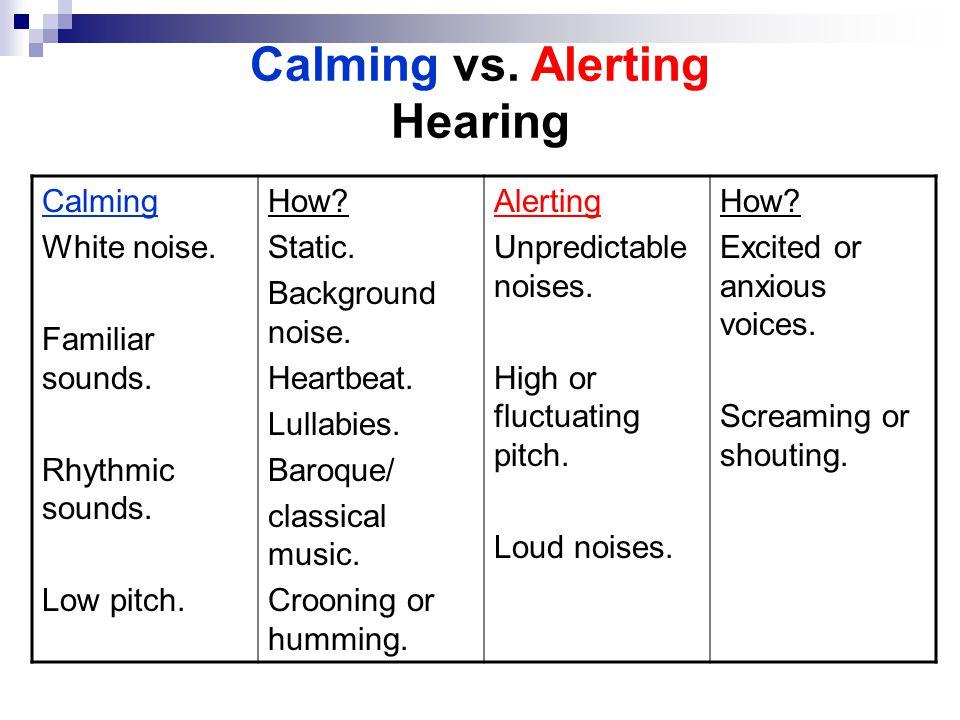 Calming vs. Alerting Hearing