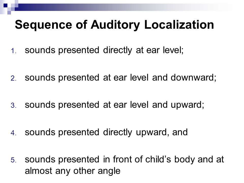 Sequence of Auditory Localization