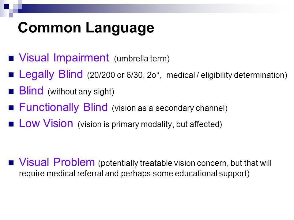 Common Language Visual Impairment (umbrella term)