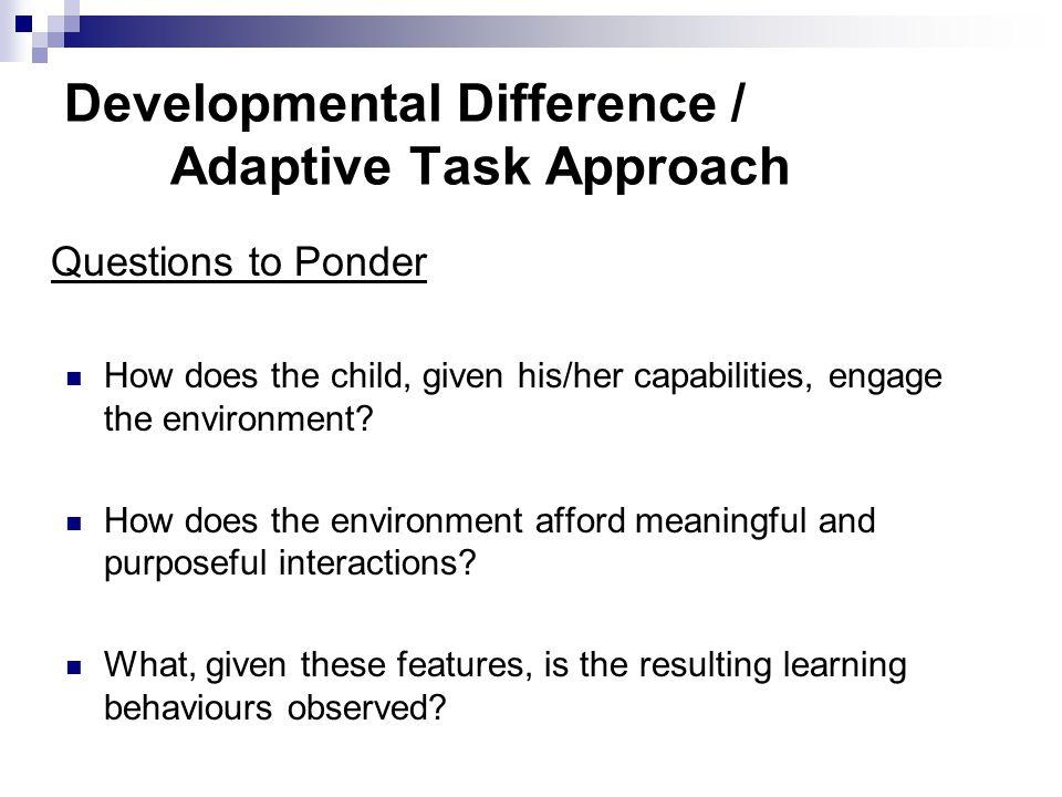 Developmental Difference / Adaptive Task Approach