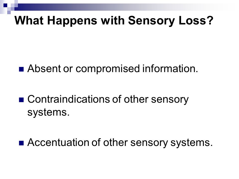 What Happens with Sensory Loss