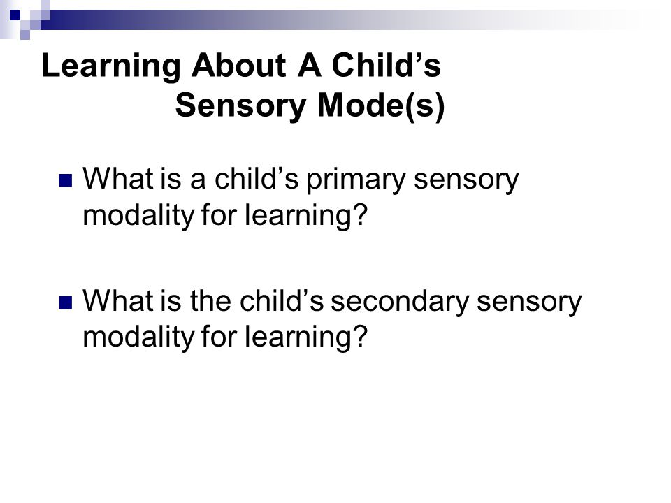 Learning About A Child's Sensory Mode(s)