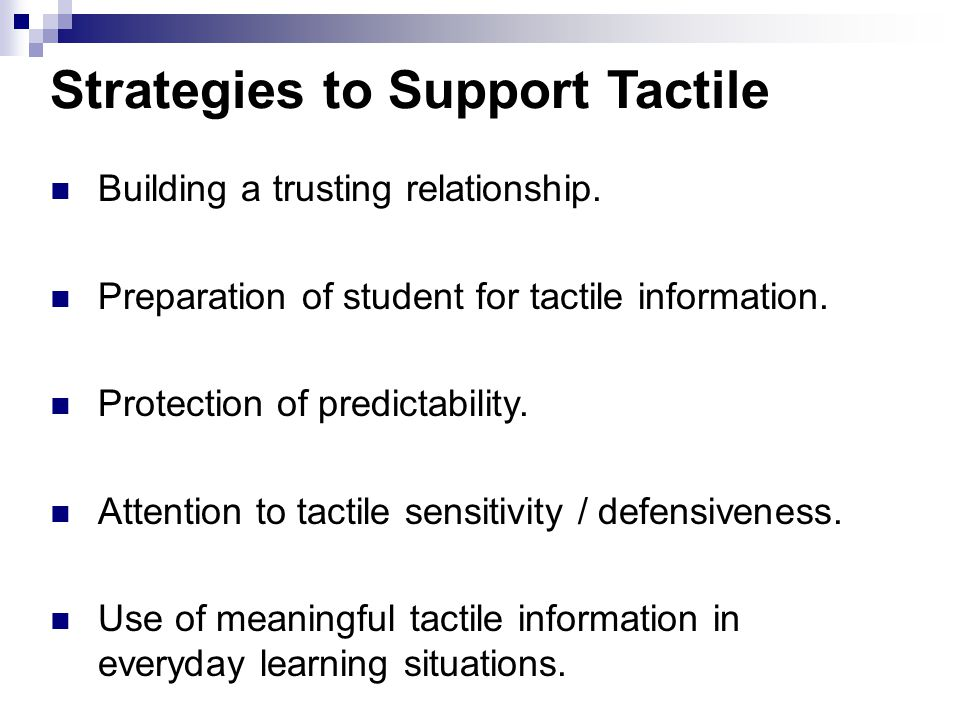 Strategies to Support Tactile