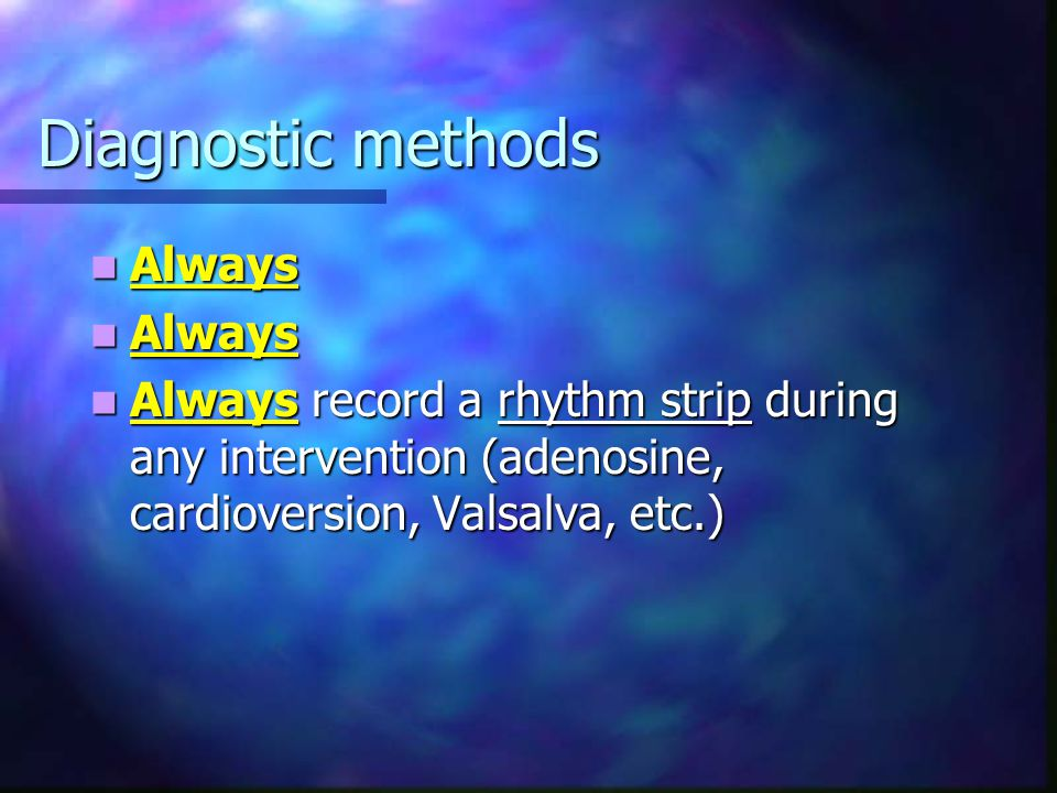 Diagnostic methods Always