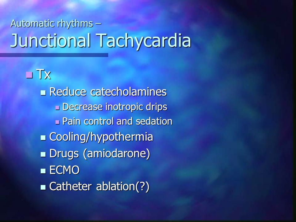 Automatic rhythms – Junctional Tachycardia