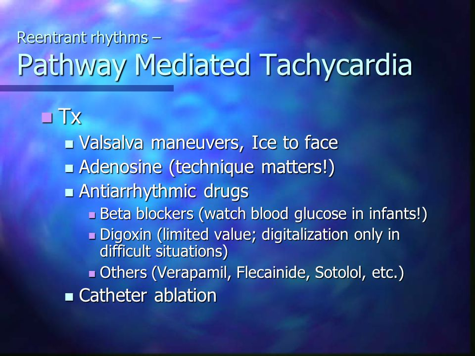 Reentrant rhythms – Pathway Mediated Tachycardia