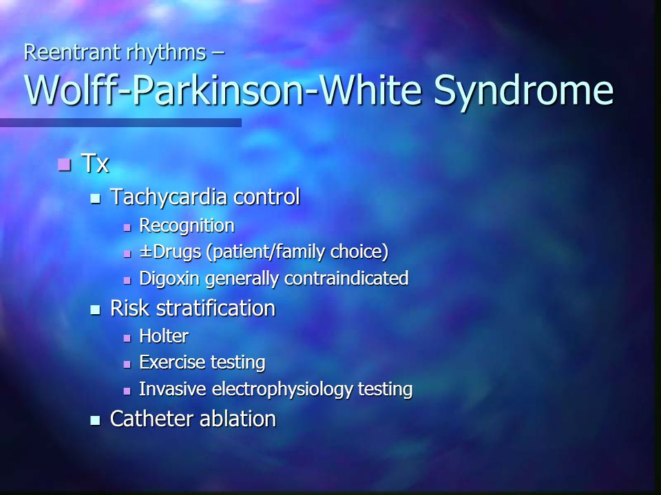 Reentrant rhythms – Wolff-Parkinson-White Syndrome