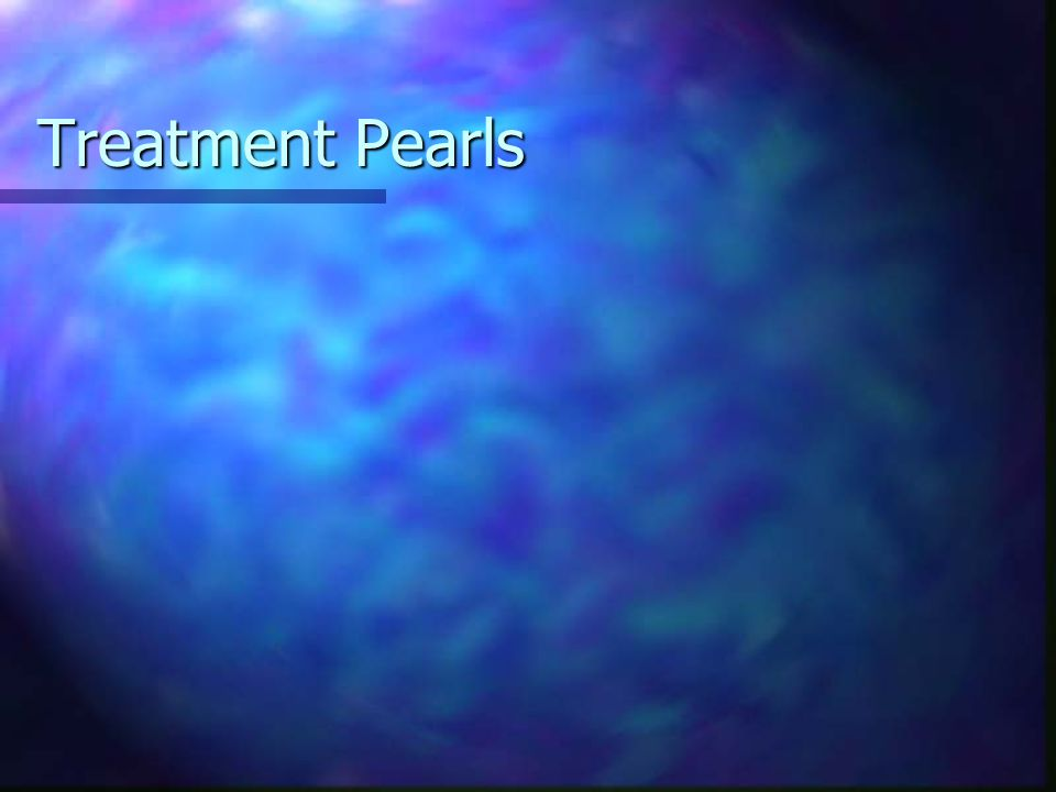 Treatment Pearls