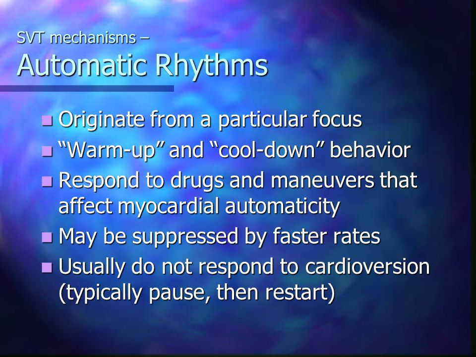 SVT mechanisms – Automatic Rhythms