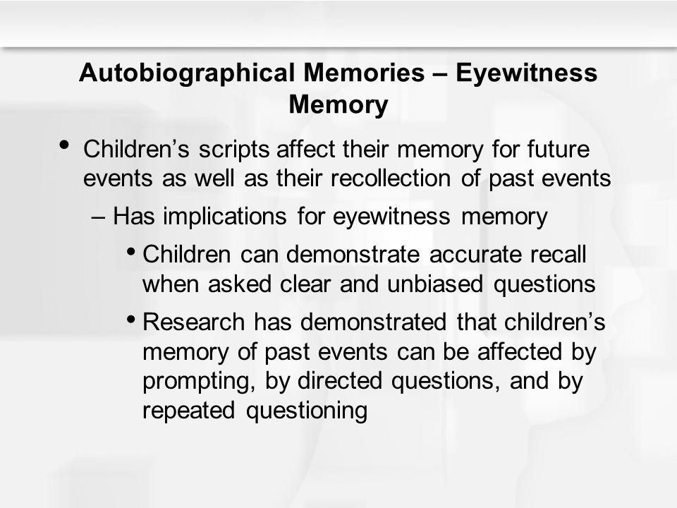 Autobiographical Memories – Eyewitness Memory