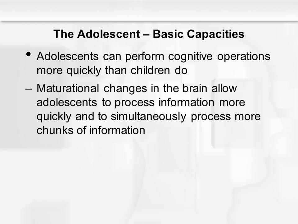 The Adolescent – Basic Capacities