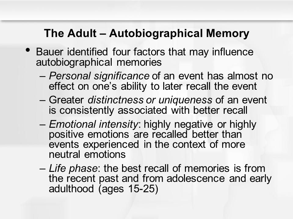 The Adult – Autobiographical Memory
