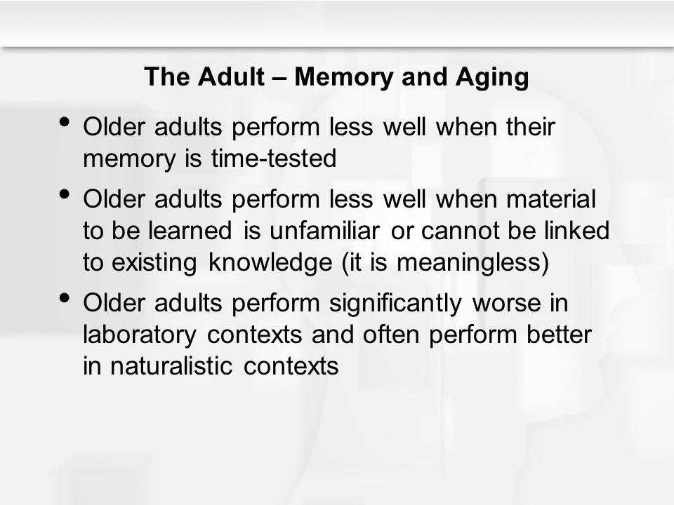 The Adult – Memory and Aging