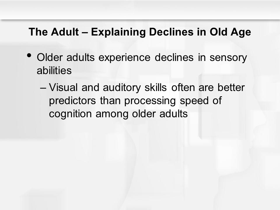 The Adult – Explaining Declines in Old Age