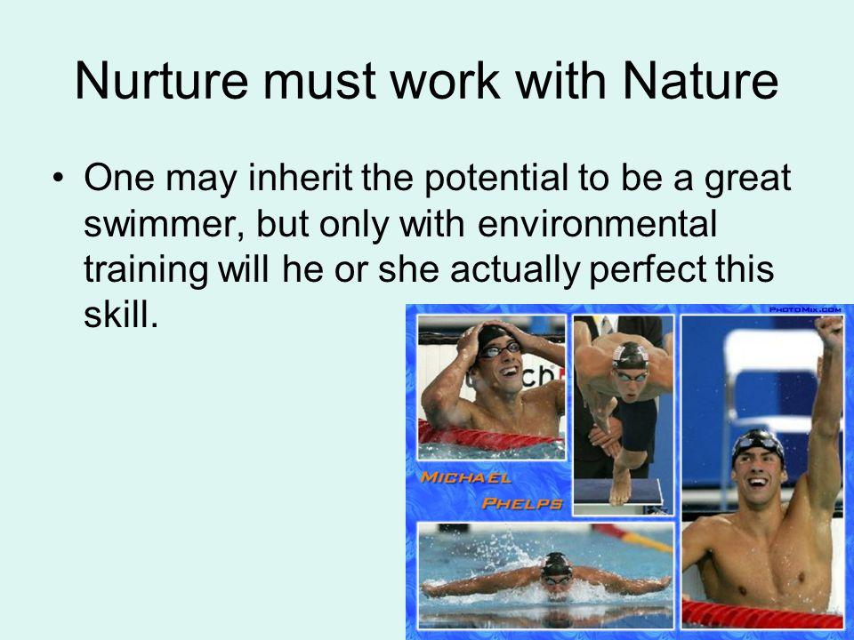 Nurture must work with Nature