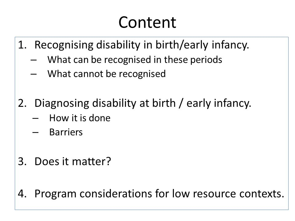 Content Recognising disability in birth/early infancy.
