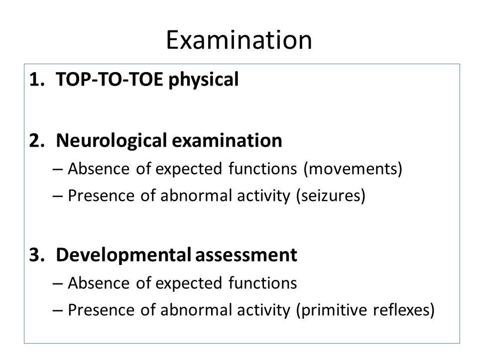 Examination TOP-TO-TOE physical Neurological examination