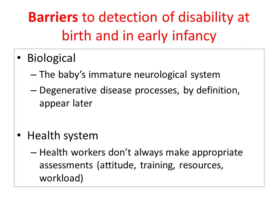 Barriers to detection of disability at birth and in early infancy